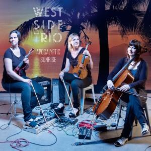 West Side Trio- Apocalyptic Sunrise